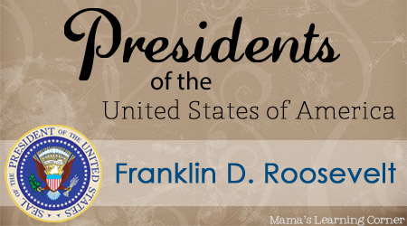 Franklin D. Roosevelt: Facts and Worksheets - Mama's Learning Corner