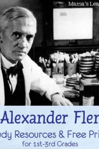 Sir Alexander Fleming Unit Study Helps with Printables