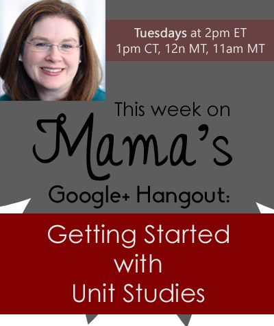 Getting Started in Unit Studies - Google+ Hangout Highlights