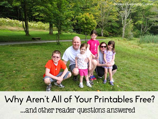 Why aren't all of your printables free?  Mama explains why.