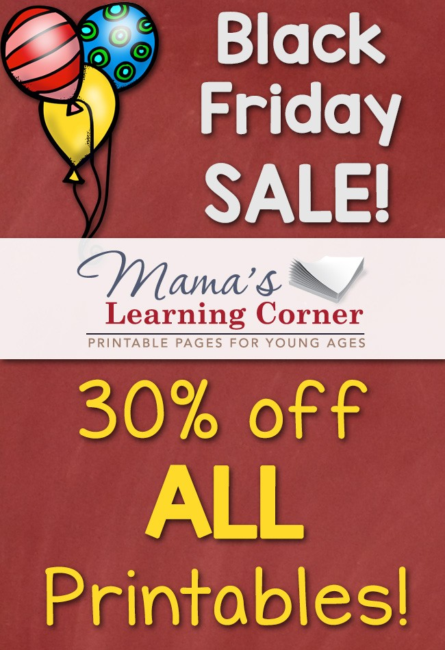 Black Friday through Cyber Monday Sale at Mama's Learning Corner.  All printables 30% off!