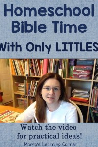 How I Did Homeschool Bible Time with Only Littles – with a video!