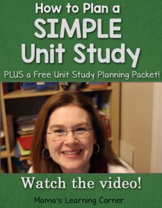 How to Plan a Simple Unit Study plus a free unit study planning packet