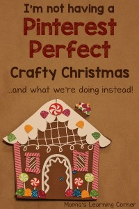 I'm not having a Pinterest Perfect Crafty Christmas…and what we're doing instead!
