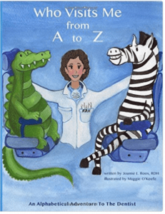 Who Visits Me from A to Z: An Alphabetical Adventure to the Dentist