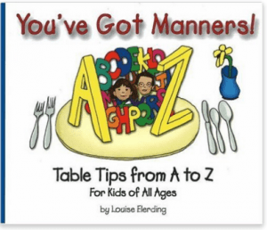 You've Got Manners: Table Tips from A to Z for Kids of All Ages