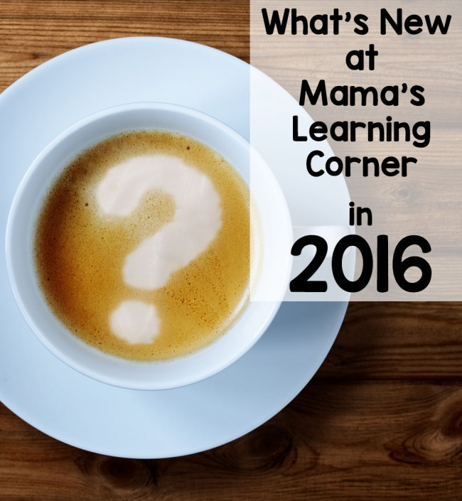 What's New at Mama's Learning Corner for 2016