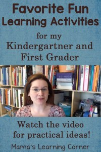 Favorite Fun Learning Activities for My Kindergartner and First Grader (plus a video!)