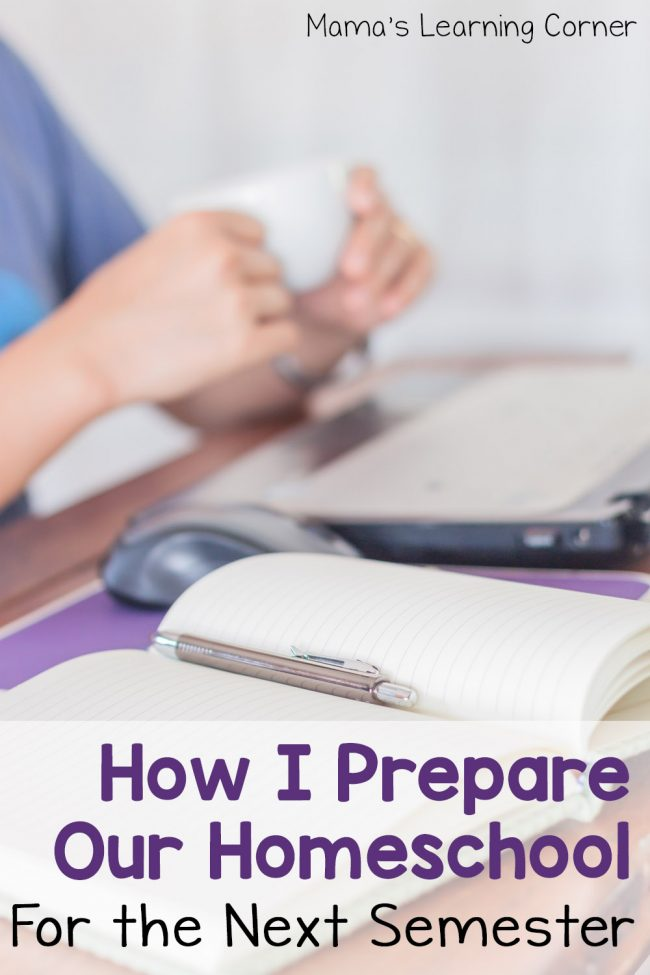 How I Prepare Our Homeschool for the Next Semester