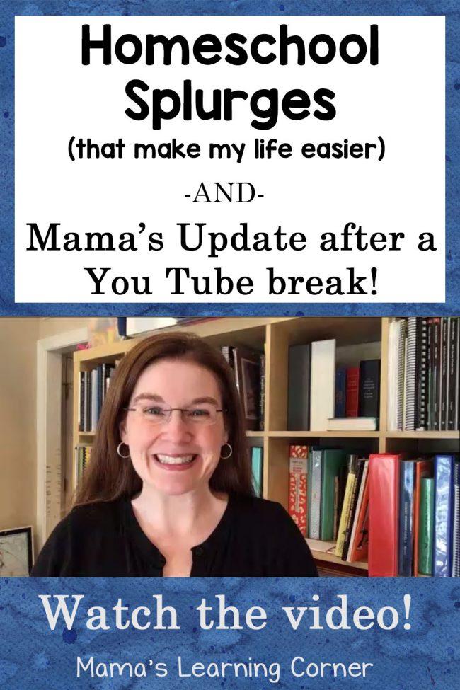 Homeschool Splurges That Make My Life Easier Plus an Update Video