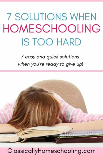 Solutions when homeschooling is too hard