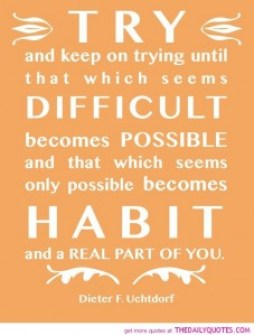 keep-on-trying-until-becomes-possible-dieter-uchtdorf-quotes-sayings-pictures