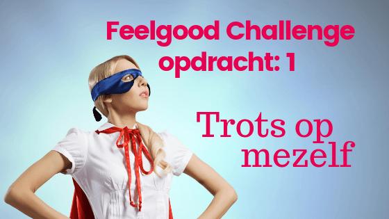 Feelgood Challenge #1 | Trots op mezelf
