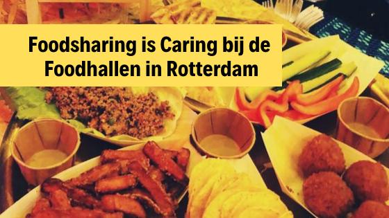Foodsharing is Caring bij de Foodhallen in Rotterdam