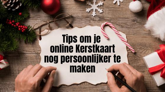 Tips om je online Kerstkaart nog persoonlijker te maken