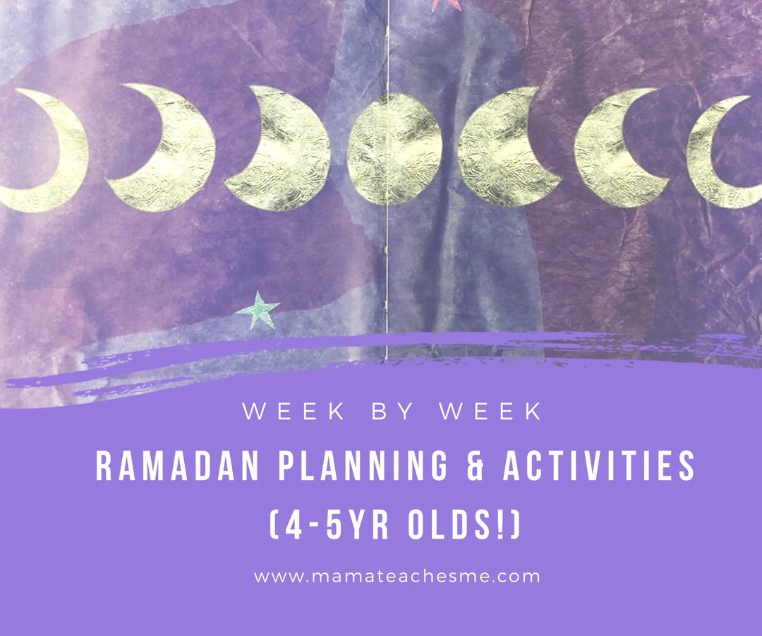 Week by Week Ramadan Planning and Activities for 4-5 year olds!