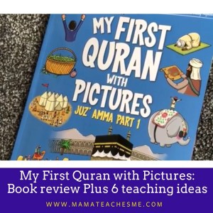 My First Quran with Pictures' Book Review - Mama Teaches Me