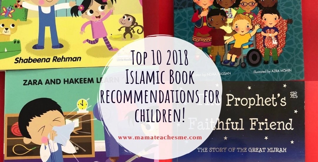 Our Top 10 2018 Islamic Book Recommendations for children!