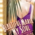 Revisión de Libro y Sorteo: Beautiful Maria of My Soul por Oscar Hijuelos