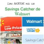 Mi compra y ahorros con Savings Catcher de Walmart