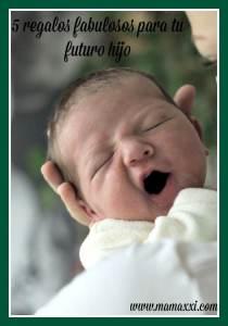 5 regalos fabulosos para tu futuro hijo
