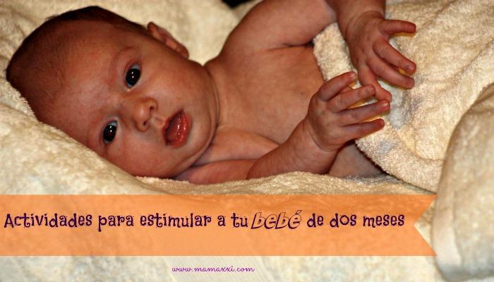 actividades para estimular a tu bebé de dos meses