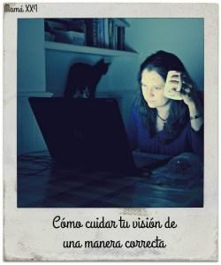 Cómo cuidar tu visión de una manera correcta
