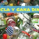 Como reciclar y ganar dinero a la misma vez