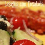 Lasagna con Ensalada Griega Original