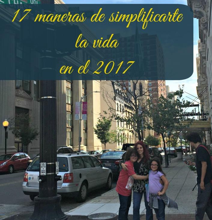 vida, 2017, simplificar, tips, mujer, consejos