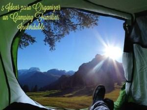 5 Ideas para organizar un camping para el recuerdo