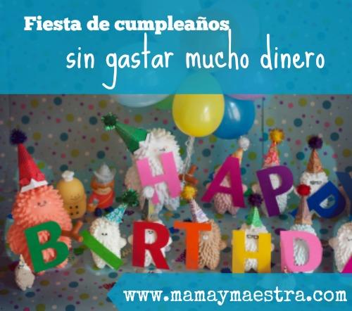 822590e67 Fiesta de cumpleaños sin gastar mucho dinero - Mamá y maestra