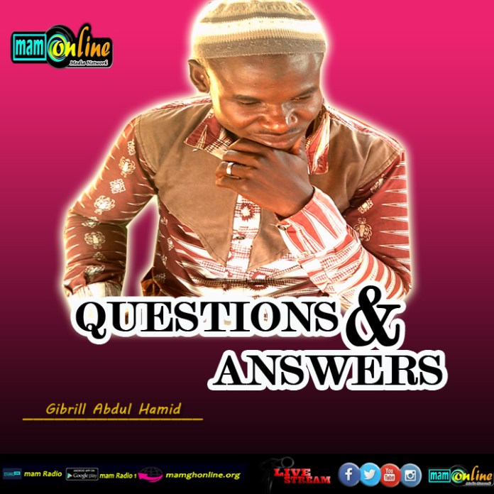 QUESTIONS & ANSWERS - GIBRILL ABDUL HAMID