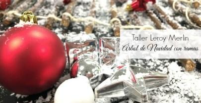 TALLER LEROY MERLIN ÁRBOL DE NAVIDAD CON RAMAS Y TUTORIAL