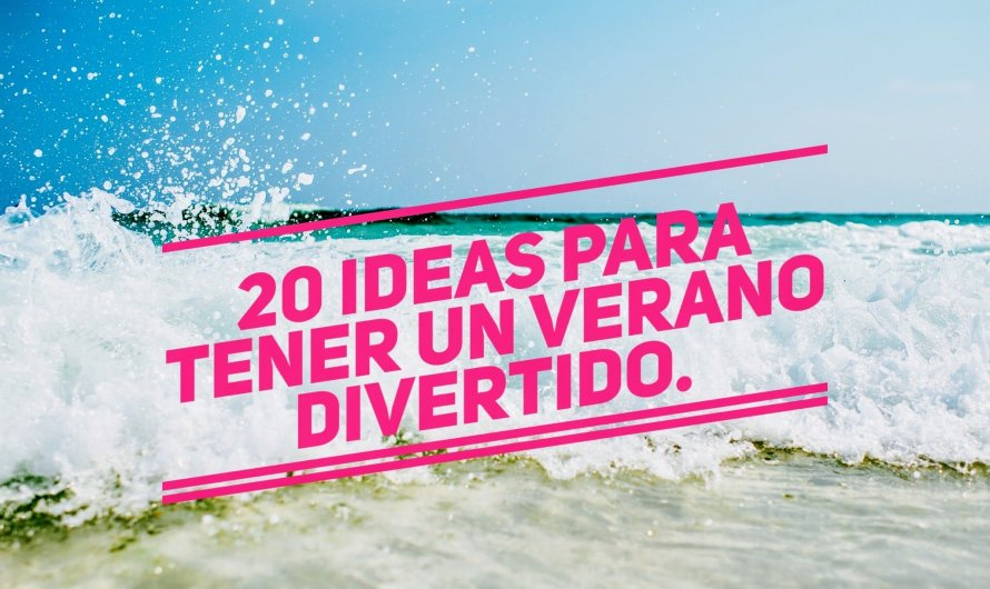 20 ideas para hacer en verano junto a nuestra familia