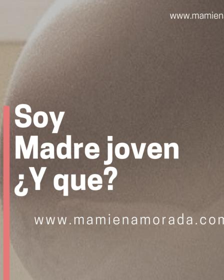 Soy madre joven ¿Y qué? Varias madres, nos hemos unido para contar nuestra experiencia como madres jóvenes, madres reales, madres que nos hemos visto criticadas por nuestra edad.