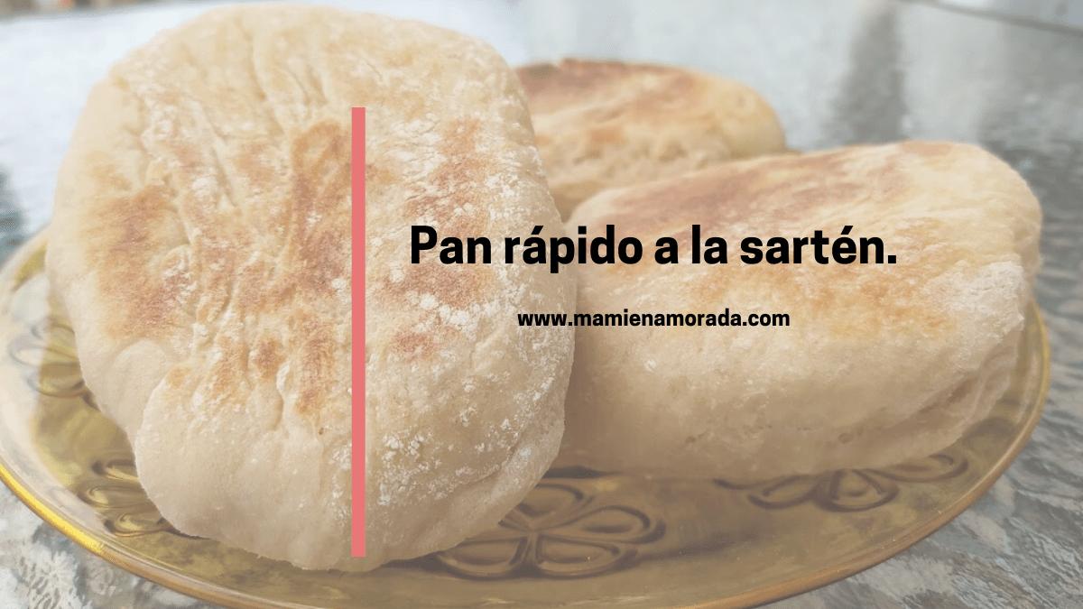 Pan rápido a la sartén.