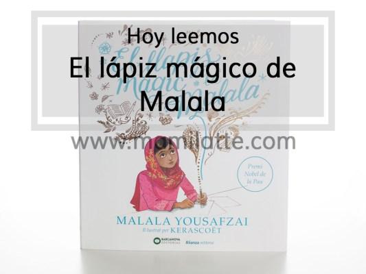 Hoy leemos El lápiz mágico de Malala.