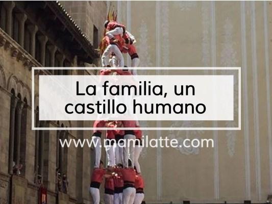 La familia, un castillo humano.