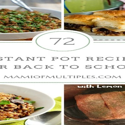 72 Back-To-School Instant Pot Recipes