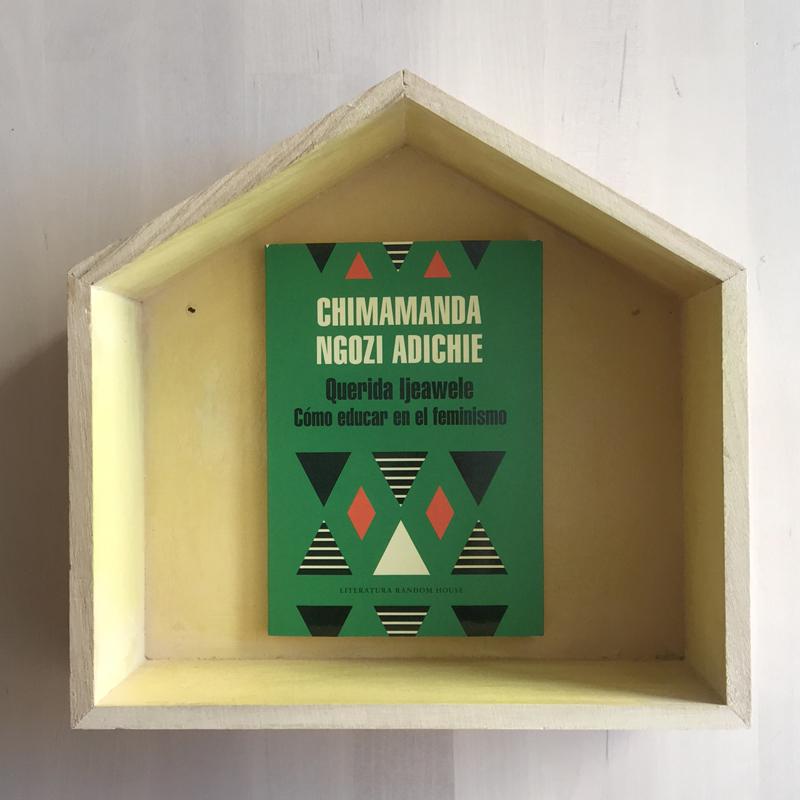 libros para el día de la mujer. Querida Ijeawele. O cómo educar en el feminismo, de Chimamanda Ngozi Adichie