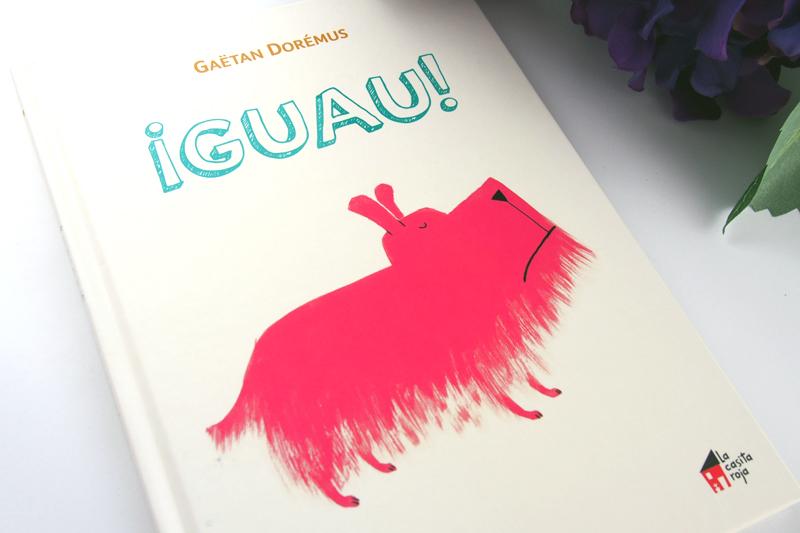 ¡Guau! Un álbum ilustrado de Gaëtan Dorémus