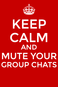 Keep-Calm-and-Mute-Your-Group-Chats