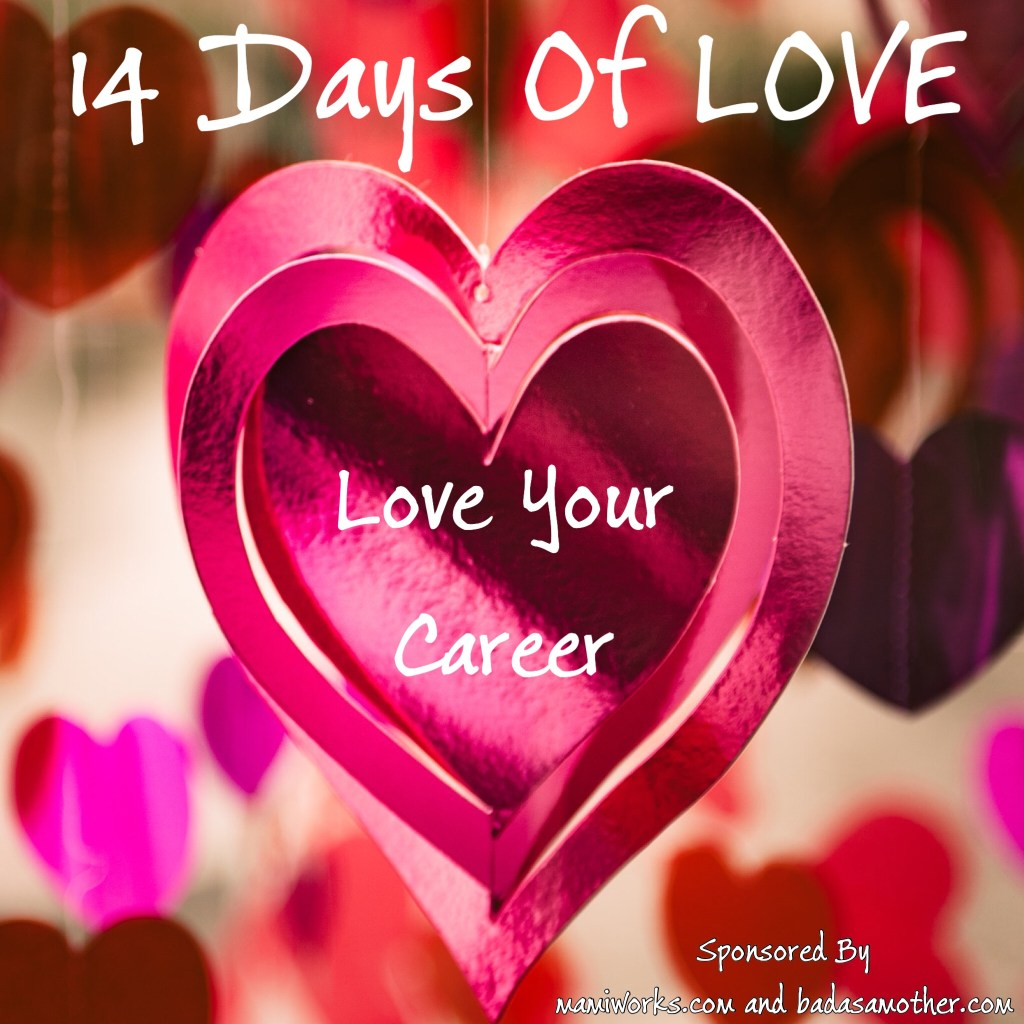 14 Days of Love: Love Your Career