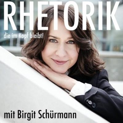 Birgit Schürmann Podcast: Rhetorik, die im Kopf bleibt