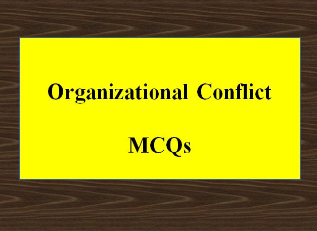 Organizational Conflict MCQs