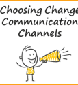 CHA-Choosing Change Communication Channels