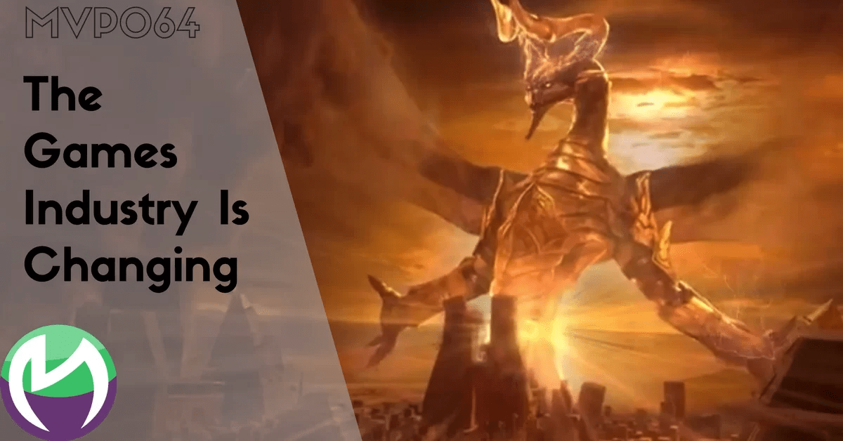 MVP064: Round Table – The Games Industry Is Changing