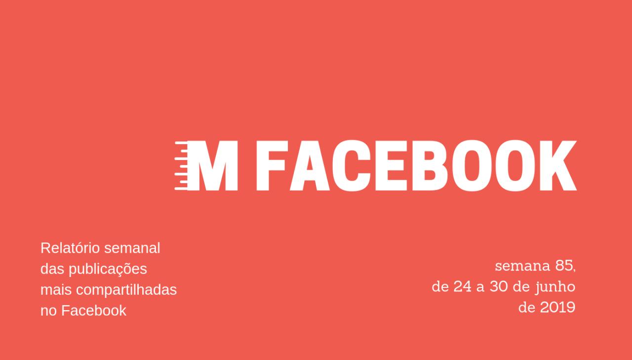 Entre os dias 24 e 30 de junho de 2019, as 158 páginas que monitoramos publicaram 7.409 posts, que geraram 4.572.496 compartilhamentos.
