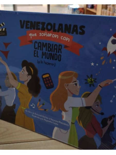 Venezolanas que soñaron con cambiar el mundo (y lo hicieron)